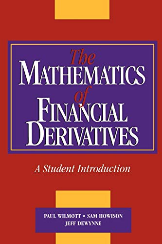 The Mathematics of Financial Derivatives: A Student Introduction By Paul Wilmott (Imperial College of Science, Technology and Medicine, London)