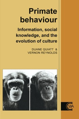 Primate Behaviour: Information, Social Knowledge, And The Evolution Of Culture (Cambridge Studies in Biological and Evolutionary Anthropology) By Duane Quiatt (University of Colorado)