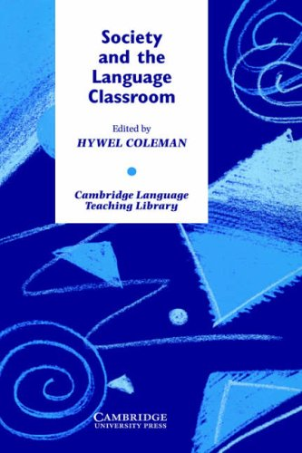 Society and the Language Classroom By Hywel Coleman (University of Leeds)