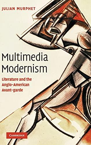 Multimedia Modernism By Julian Murphet (University of New South Wales, Sydney)