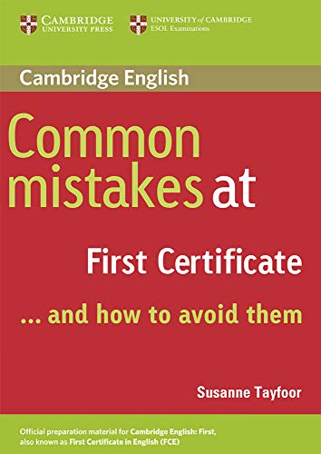 Common Mistakes at First Certificate - and how to Avoid them By Susanne Tayfoor