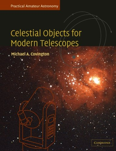 Practical Amateur Astronomy 2 Volume Paperback Set Celestial Objects for Modern Telescopes By Michael A. Covington