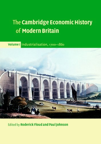 The Cambridge Economic History of Modern Britain By Edited by Roderick Floud