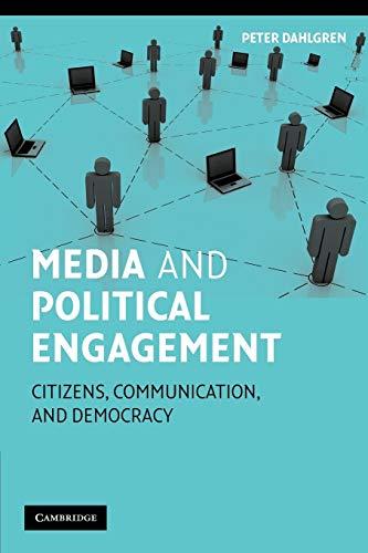 Media and Political Engagement By Peter Dahlgren (Lunds Universitet, Sweden)