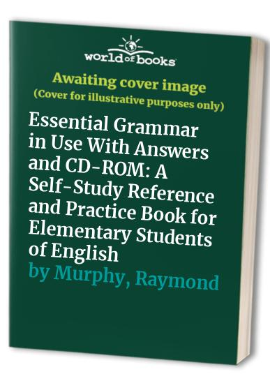 Essential Grammar in Use With Answers and CD-ROM By Raymond Murphy
