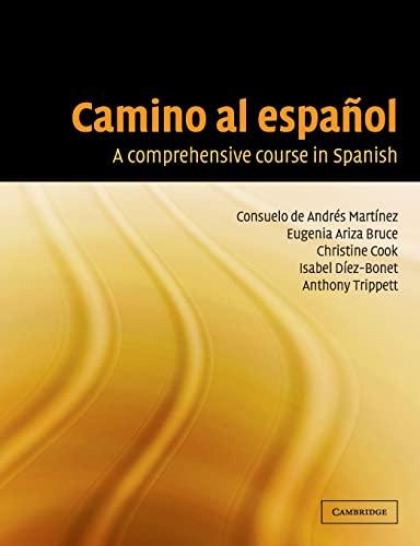 Camino al espanol By Consuelo de Andres Martinez (University of Plymouth)