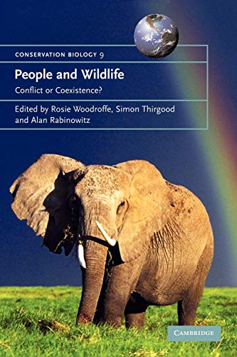 People and Wildlife, Conflict or Co-existence? By Edited by Rosie Woodroffe