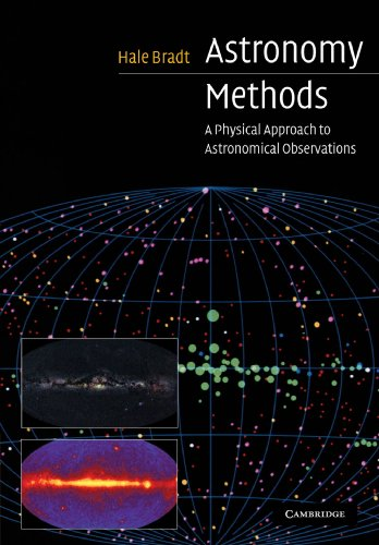 Astronomy Methods: A Physical Approach to Astronomical Observations (Cambridge Planetary Science) By Hale Bradt (Massachusetts Institute of Technology)