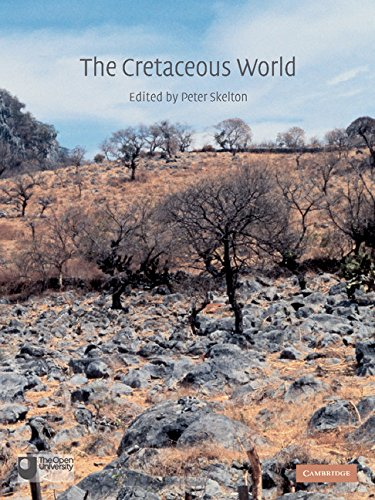 The Cretaceous World By Peter W. Skelton (The Open University, Milton Keynes)
