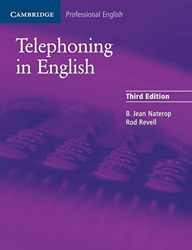 Telephoning in English Pupil's Book (Cambridge Professional English) By B. Jean Naterop