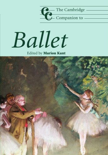 The Cambridge Companion to Ballet (Cambridge Companions to Music) By Edited by Marion Kant (University of Pennsylvania)