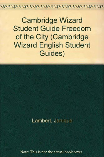 Cambridge Wizard Student Guide Freedom of the City By Janique Lambert