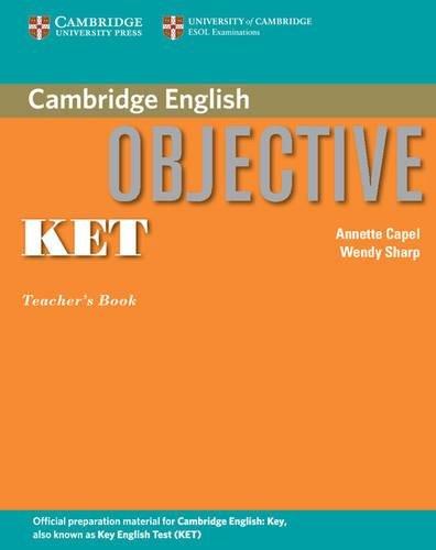 Objective KET Teacher's Book By Annette Capel