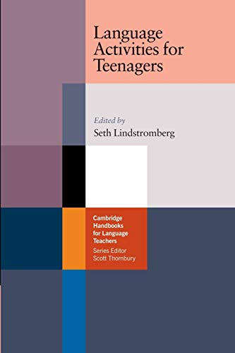 Language Activities for Teenagers (Cambridge Handbooks for Language Teachers) By Seth Lindstromberg