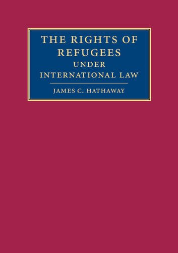 The Rights of Refugees under International Law by James C. Hathaway (University of Michigan, Ann Arbor)