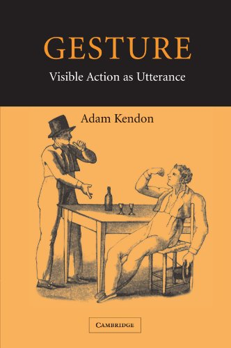 Gesture By Adam Kendon (University of Pennsylvania)