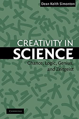 Creativity in Science By Dean Keith Simonton (University of California, Davis)