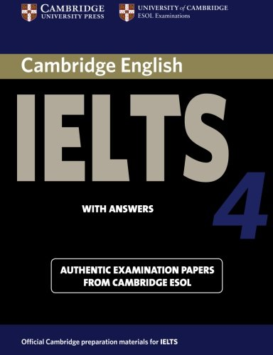 Cambridge IELTS 4 Student's Book with Answers: Examination papers from University of Cambridge ESOL Examinations by Cambridge ESOL