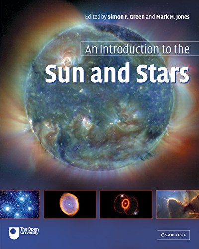 An Introduction to the Sun and Stars By Edited by Simon F. Green (The Open University, Milton Keynes)