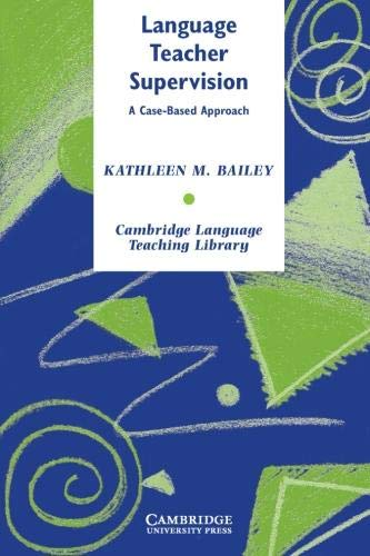 Language Teacher Supervision By Kathleen M. Bailey