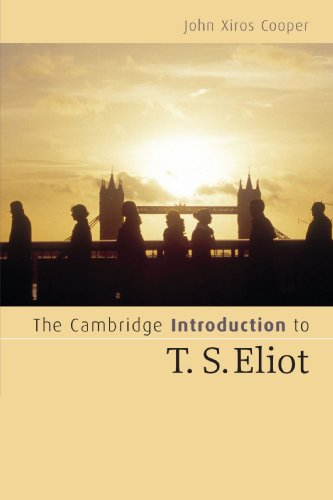 The Cambridge Introduction to T. S. Eliot By John Xiros Cooper (University of British Columbia, Vancouver)