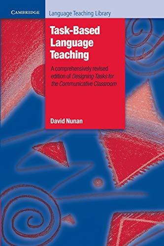 Task-Based Language Teaching By David Nunan (The University of Hong Kong)