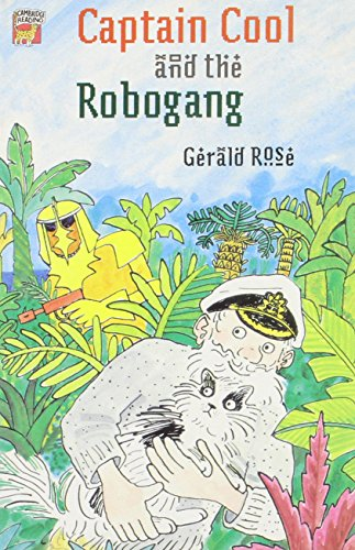 Captain Cool and the Robogang By Gerald Rose