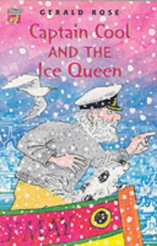 Captain Cool and the Ice Queen By Gerald Rose