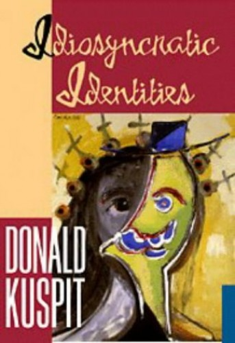 Idiosyncratic Identities By Donald B. Kuspit