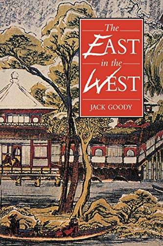 The East in the West by Jack Goody