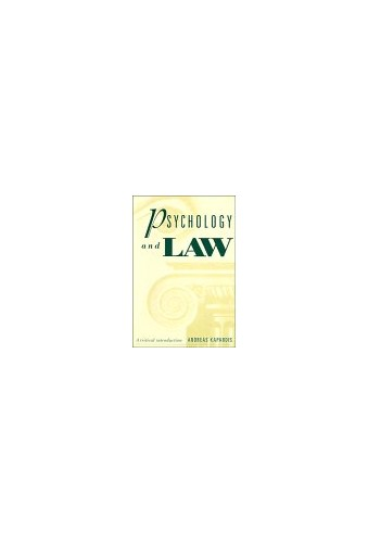 Psychology and Law: A Critical Introduction by Andreas Kapardis (La Trobe University, Victoria)