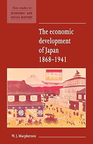 The Economic Development of Japan 1868-1941 By W. J. Macpherson (University of Cambridge)
