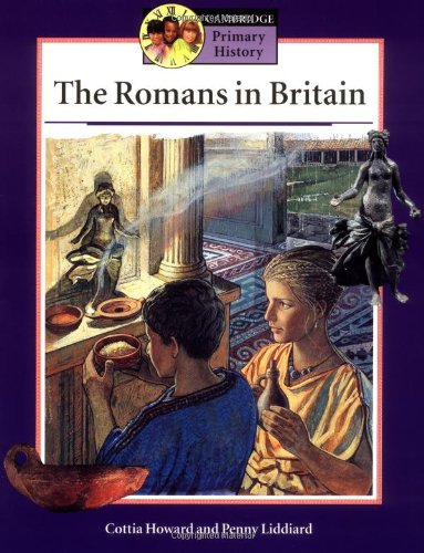 The Romans in Britain Pupils' book By Cottia Howard