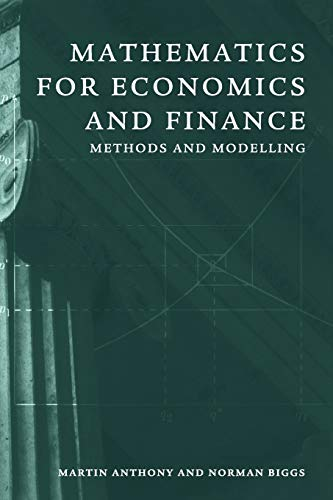 Mathematics for Economics and Finance: Methods And Modelling By Martin Anthony (London School of Economics and Political Science)