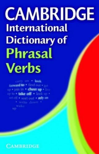 Cambridge International Dictionary of Phrasal Verbs By Ayesha Jalal