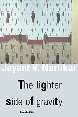 The Lighter Side of Gravity By Jayant Vishnu Narlikar