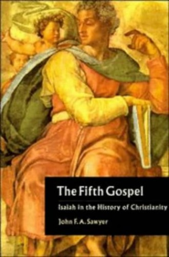 The Fifth Gospel By John F. A. Sawyer (University College of St Martin, Lancaster)
