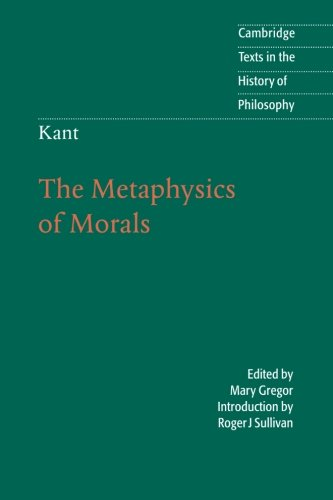 Kant: The Metaphysics of Morals By Immanuel Kant