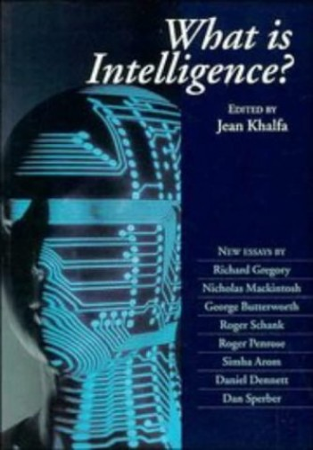 What is Intelligence? By Jean Khalfa (University of Cambridge)