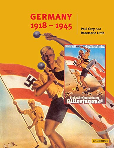 Germany 1918-45 By Paul Grey