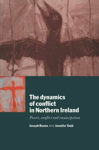 The Dynamics of Conflict in Northern Ireland By Joseph Ruane (University College Cork)