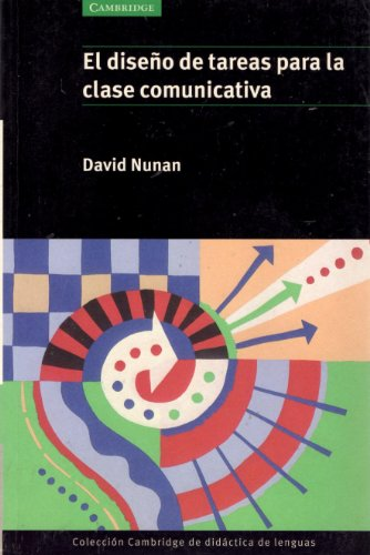 El diseno de tareas para la clase communicativa By David Nunan