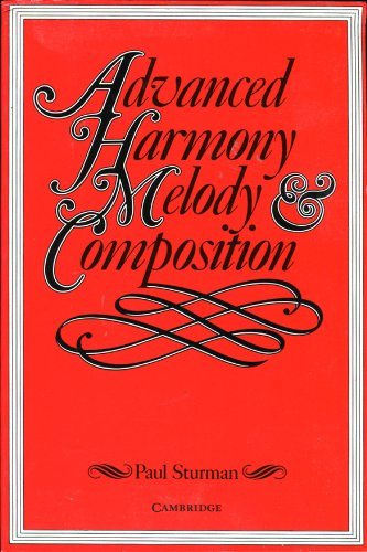 Advanced Harmony, Melody and Composition By Paul Sturman