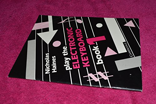 Play the Electronic Keyboard By Nicholas Haines