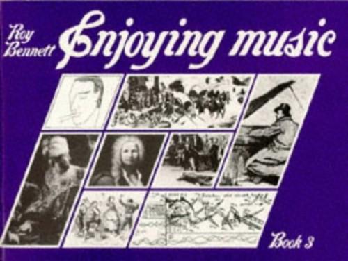 Enjoying Music Book 3 By Roy Bennett