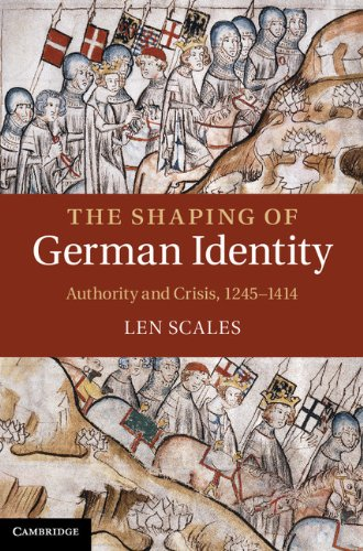 The Shaping of German Identity By Len Scales (University of Durham)