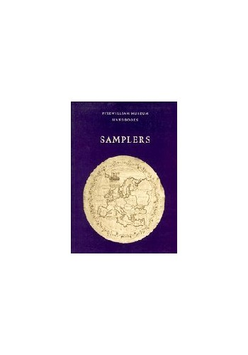 Samplers (Fitzwilliam Museum Handbooks) By Carol Humphrey (Fitzwilliam Museum, Cambridge)