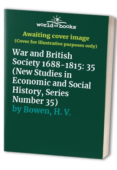 War and British Society 1688-1815 By H. V. Bowen (University of Leicester)