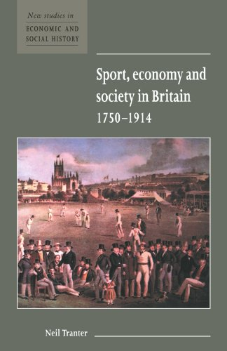 Sport, Economy and Society in Britain 1750-1914 By Neil Tranter (University of Stirling)