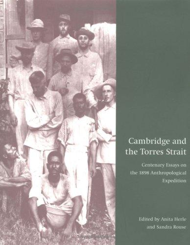 Cambridge and the Torres Strait By Anita Herle (University of Cambridge)
